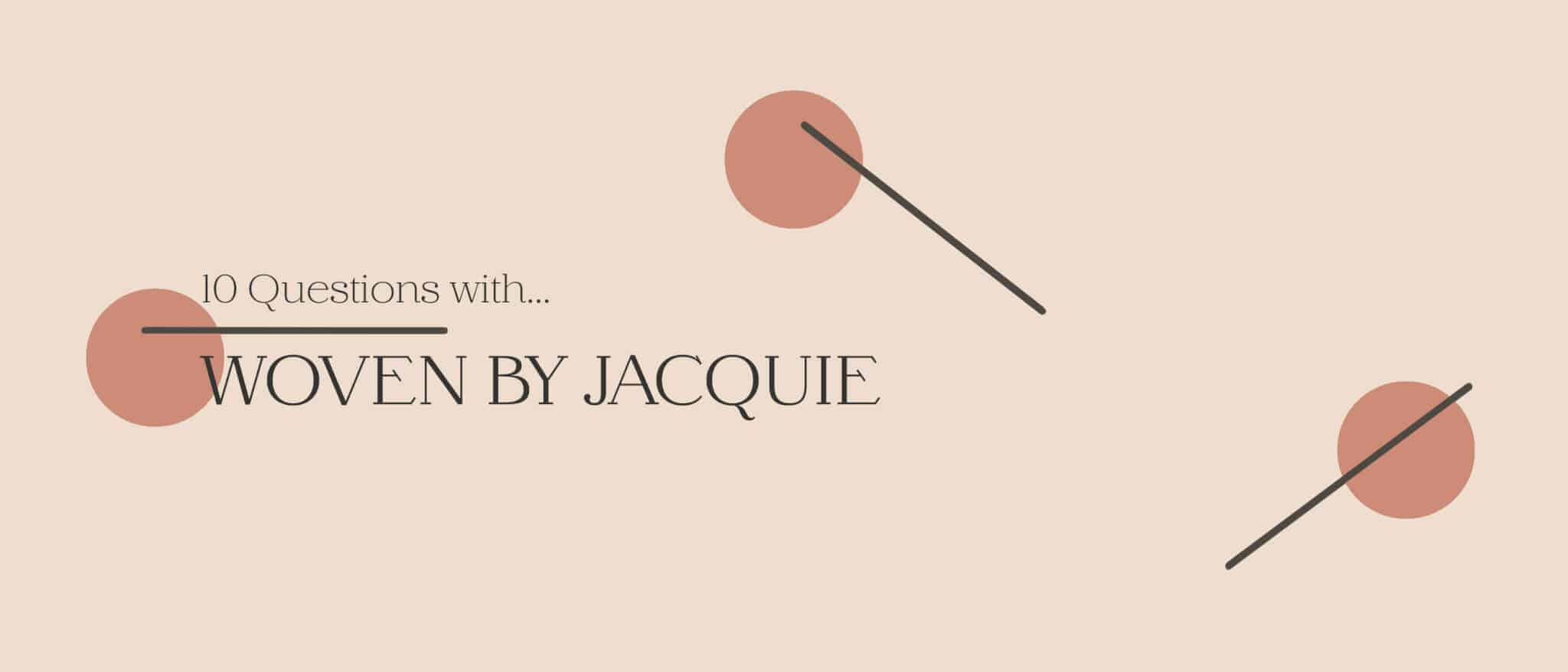 Woven By Jacquie